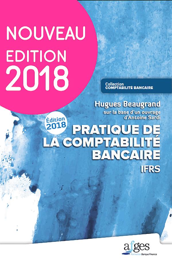 Pratique De La Comptabilite Bancaire Ifrs Edition 2018 Afges